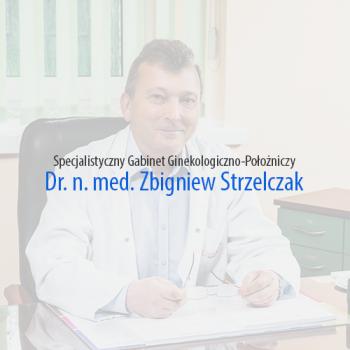 Specjalistyczny Gabinet Ginekologiczno-Położniczy Zbigniew Strzelczak