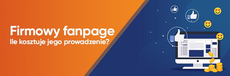 Ile kosztuje prowadzenie Fanpage'a na Facebooku? Aktualne stawki [2019]