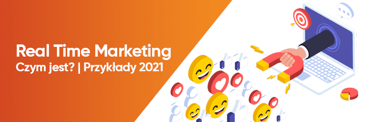 Real Time Marketing | Czym jest? | Przykłady 2021