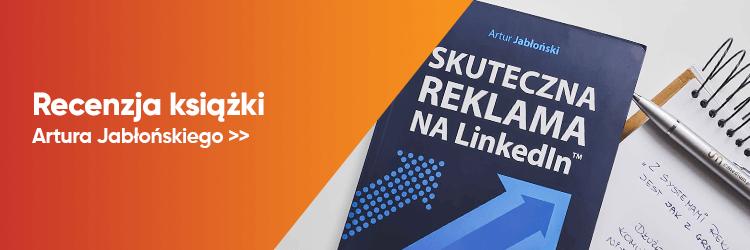RECENZJA: Skuteczna reklama na LinkedIn – Artur Jabłoński
